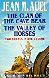 The Clan of the Cave Bear + The Valley of Horses (Earth's Children series) Jean M Auel