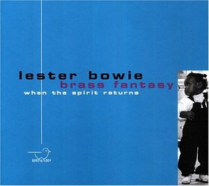 Album When the Spirit Returns by Lester Bowie