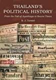 Thailand's Political History: From the Fall of Ayutthaya in 1767 to Recent Times B. J. Terwiel