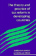 The Theory and Practice of Tax Reform in Developing Countries Hardback