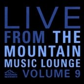 Live From the Mountain KMTT Music Lounge Volume 9
