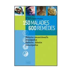 150 MALADIES 600 REMEDES