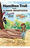 img - for Hamilton Troll Meets Elwood Woodpecker book / textbook / text book