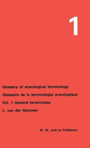 Glossary of Acarological Terminology Glossaire de la terminologie acarologique: Volume 1: General Terminology (English a