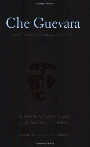 Che Guevara: His Revolutionary Legacy