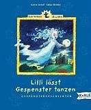 Lilli läßt Gespenster tanzen - Gespenstergeschichten - Karin Jäckel