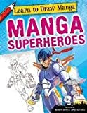 Manga Superheroes (Learn to Draw Manga)
