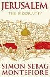 Jerusalem: The Biography Simon Sebag Montefiore