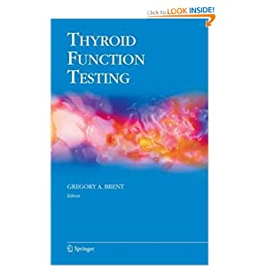 Thyroid Function Testing (Endocrine Updates) Gregory A. Brent