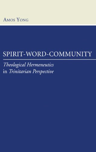 Spirit-Word-Community: Theological Hermeneutics in Trinitarian Perspective