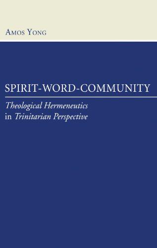 Spirit-Word-Community: Theological Hermeneutics in Trinitarian Perspective