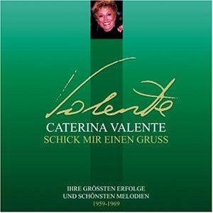 Caterina Valente - Schick Mir Einen Gruss - Zortam Music