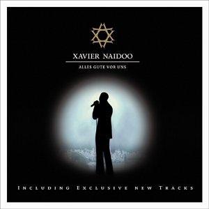 Xavier Naidoo - ...Alles Gute Vor Uns... - Zortam Music