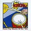 Poptopia: Power Pop Classics Of The '80's