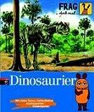 Frag doch mal .. - die Maus! - Dinosaurier - Heike Tober