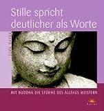 Stille spricht deutlicher als Worte: Mit Buddha die Stürme des Alltags meistern