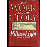 Pillar of Light: A Historical Novel (Work and the Glory) (088494770X) by Lund, Gerald N.