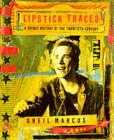 Lipstick Traces: A Secret History of the 20th Century (0674535812) by Marcus, Greil