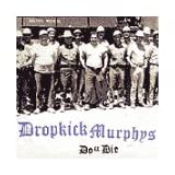 Do Or Die ~ Dropkick Murphys