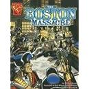 The Boston Massacre (Graphic History)