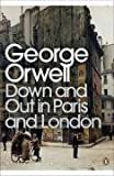 George Orwell Down and Out in Paris and London (Penguin Modern Classics)