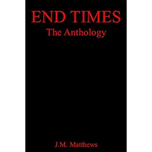 End Times: The Anthology