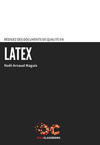 Rédigez des documents de qualité en LaTeX
