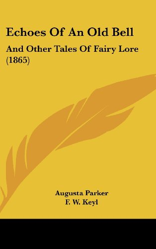 Echoes of an Old Bell: And Other Tales of Fairy Lore (1865)