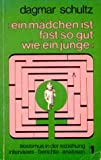 """""""Ein Madchen ist fast so gut wie ein Junge"""": Sexismus in der Erziehung (German Edition)"""