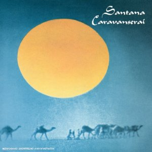 Santana - Caravanserai - Edition remasterisée - Zortam Music