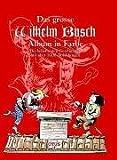 Das grosse Wilhelm Busch Album in Farbe
