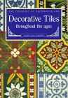 img - for Decorative Tiles Throughout the Ages (The Treasury of Decorative Art) book / textbook / text book