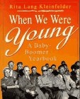 When We Were Young: A Baby-Boomer Yearbook, Rita Lang Kleinfelder