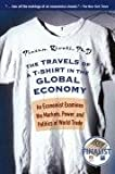 img - for The Travels of a T-Shirt in the Global Economy: An Economist Examines the Markets, Power, and Politics of World Trade book / textbook / text book