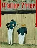 Walter Trier - Politik, Kunst, Reklame: Ausstellungskatalog der Trier-Retrospektive im Wilhelm-Busch-Museum in Hannover als Buchausgabe
