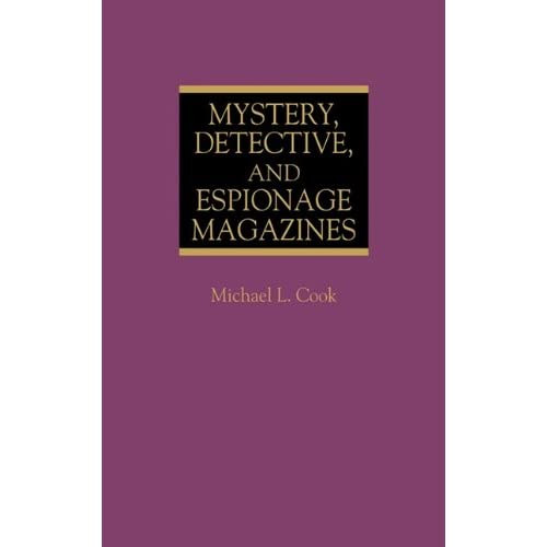 Mystery, Detective, and Espionage Magazines: (Historical Guides to the World's Periodicals and Newspapers)