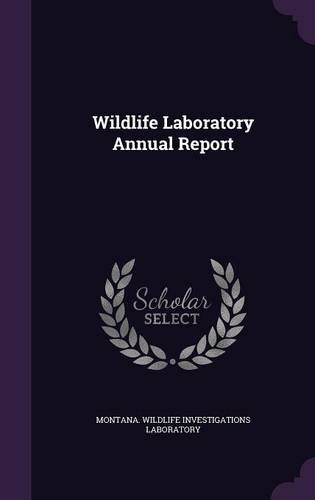 Wildlife Laboratory Annual Report