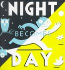 Night Becomes Day (Viking Kestrel Picture Books)
