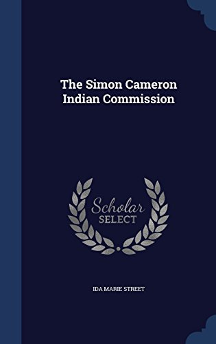 The Simon Cameron Indian Commission