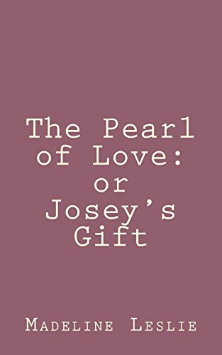 The Pearl of Love: or Josey's Gift