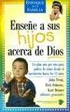 Ensene a Sus Hijos Acerca de Dios (Spanish Edition) (031146288X) by John Trent