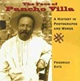 img - for The Face of Pancho Villa: A History in Photographs and Words book / textbook / text book
