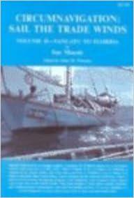 Circumnavigation: Sail the Trade Winds - Vol. II: Vanuatu to Florida