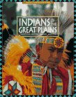 Indians of the Great Plains: Traditions, History, Legends, and Life (The Native Americans)