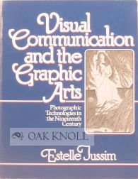 Visual Communication and the Graphic Arts: Photographic Technologies in the 19th Century
