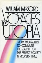 Voyages to Utopia: From Monastery to Commune : The Search for the Perfect Society in Modern Times