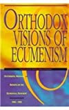 img - for Orthodox Visions of Ecumenism: Statements Messages and Reports on the Ecumenical Movement 1902-1992 book / textbook / text book
