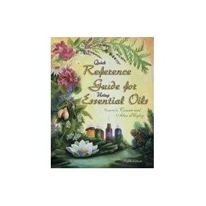 Reference Guide for Essential Oils Connie Higley and Alan Higley