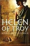 Helen of Troy: A Novel - Margaret George