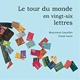 echange, troc Maryvonne Le Quellec, Frank Lanot - Le tour du monde en vingt-six lettres